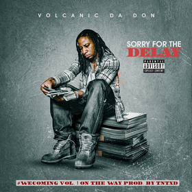 Sorry For The Delay Volcanic Da Don front cover