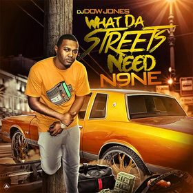 What Da Streets Need 9 DJ Dow Jones front cover