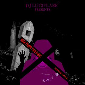 BACK FROM THE DEAD (BFTD) HOSTED BY DJ LUCIFER Eastside Shellz front cover
