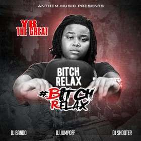 Bitch Relax YB The Great front cover
