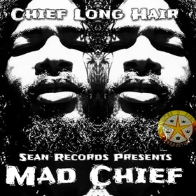 Mad Chief-Chief Long Hair Chief Long Hair front cover