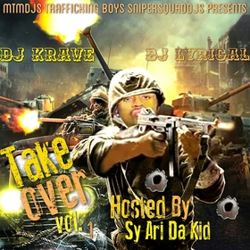 Take Over Vol.1 Hosted By Sy Ari Da Kid DJ Krave1017 front cover