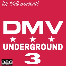 DMV UNDERGROUND 3 (Hosted By Dj Vell) DJ VELL front cover