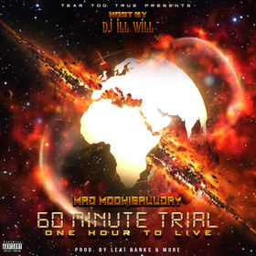 Mad MookieAllDay - 60 Minute Trial (One Hour To Live) #mixtape hosted by DJ ILL WILL DJ Taalib Din front cover