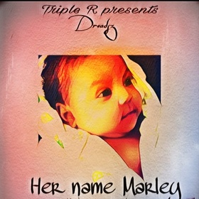 Triple R Presents Dreadsz - Her Name Marley (Hosted By Dj RedFx) Dj RedFx front cover