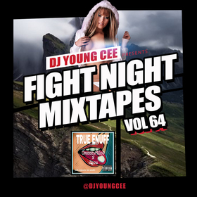 Dj Young Cee Fight Night Mixtapes Vol 64 Dj Young Cee front cover