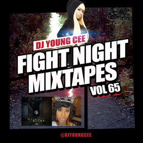 Dj Young Cee Fight Night Mixtapes Vol 65 Dj Young Cee front cover