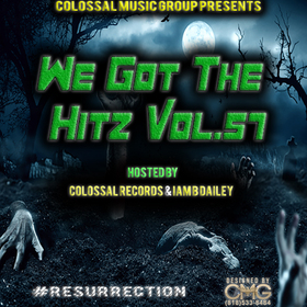 We Got The Hitz Vol.57 Presented By CMG Colossal Music Group front cover