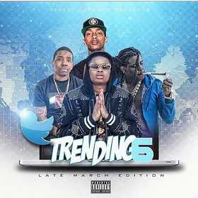 Trending 6: Late March Edition by Dj E-Dub