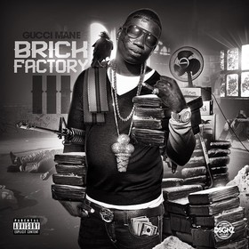Brick Factory 3 Gucci Mane front cover