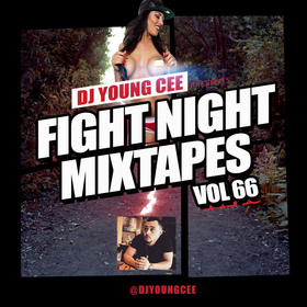 Dj Young Cee Fight Night Mixtapes Vol 66 Dj Young Cee front cover