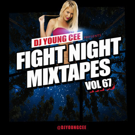 Dj Young Cee Fight Night Mixtapes Vol 67 Dj Young Cee front cover