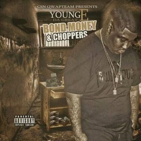 Bond Money & Choppers Young E Da Great front cover