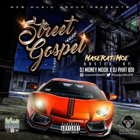 Street Gospel (Hosted By DJ Money Mook & DJ Phatboi) Maserati Moe front cover