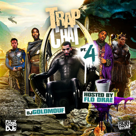 Trap Chat Pt. 4 Dj Goldmouf front cover