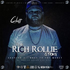 Clatt - The Rich Rollie Story : Chapter 2 ( Bacc To The Money ) DJ DERRICK GEETER front cover