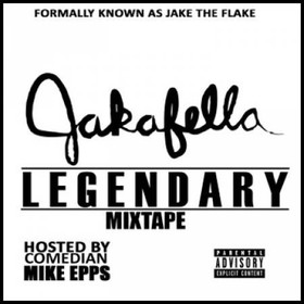 Legendary (Hosted By Mike Epps) Jakafella front cover
