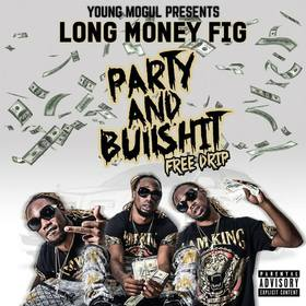 Party And BullShit Long Money Fig front cover
