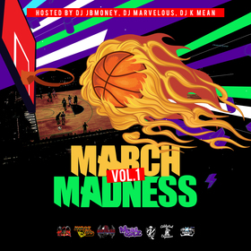 March Madness Vol 1 Hosted By DJ JBMONEY,  DJ MARVELOUS, & DJ K MEAN Various Artist front cover