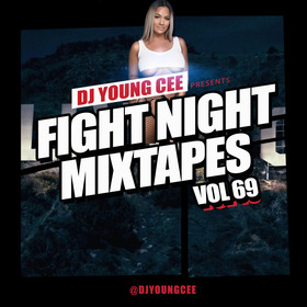 Dj Young Cee Fight Night Mixtapes Vol 69 Dj Young Cee front cover