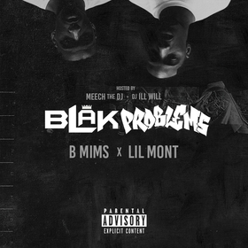 B Mims, Lil Mont - BLAKProblems MeechTheDJ front cover