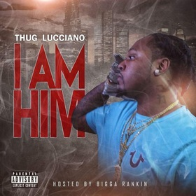 I Am Him Thug Lucciano front cover