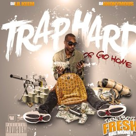 Trap Hard or Go Home FreshBigMoney front cover