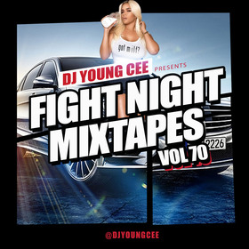 Dj Young Cee Fight Night Mixtapes Vol 70 Dj Young Cee front cover