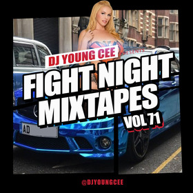 Dj Young Cee Fight Night Mixtapes Vol 71 Dj Young Cee front cover