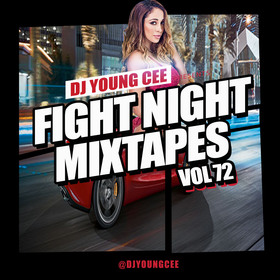 Dj Young Cee Fight Night Mixtapes Vol 72 Dj Young Cee front cover