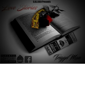 Trigga Man - Love Stories DJ Shooter front cover