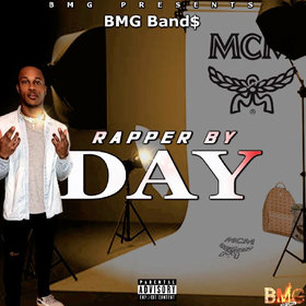 Rapper By Day BMG Band$ front cover