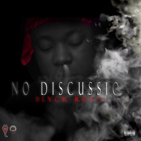 No Discussion Blvck Rosee front cover