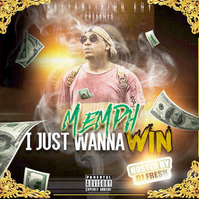 I jUst Wanna Win Memph front cover