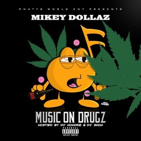 Music On Drugz Mikey Dollaz front cover