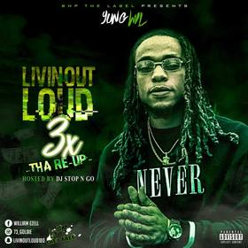 Livin Out Loud 3x (Tha Reup) Yung Wil front cover