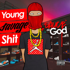Young Savage Shit by Sauce Da God