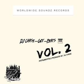Worldwide Soundz Records DJ Chase : DJ Chase Got Beats Vol. 2 (The Beat Tape) DJ Chase front cover
