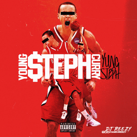 Yung Steph - Young Steph Curry DJ Reezy front cover