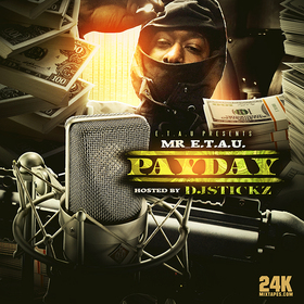 Payday Hosted By DJ Stickz Mr. Etau front cover