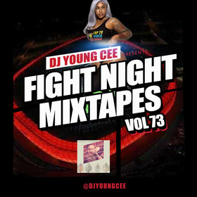 Dj Young Cee Fight Night Mixtapes Vol 73 Dj Young Cee front cover