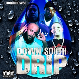 DOWN SOUTH DRIP DJ ROC D HOWSE front cover