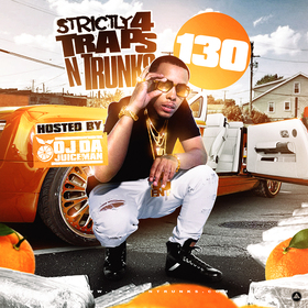 Strictly 4 The Traps N Trunks 130 (Hosted By OJ Da Juiceman) Traps-N-Trunks front cover