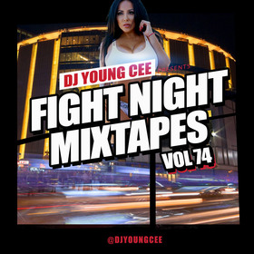 Dj Young Cee Fight Night Mixtapes Vol 74 Dj Young Cee front cover