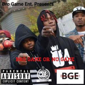 Bro Game ENT Presents Bro Game Or No Game BroGameENT front cover