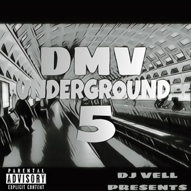 DMV UNDERGROUND 5 (Hosted By DJ VELL) DJ VELL front cover