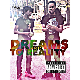 Dreams To Reality Guap x Trigg front cover