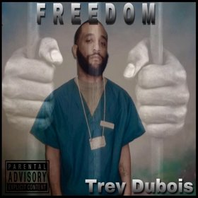 Trey Dubois - Freedom DJ Infamous front cover