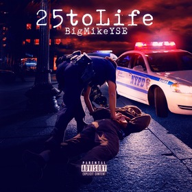 25 To Life Big Mike Yse  front cover