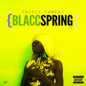 Blacc Spring EP Triple Threat front cover